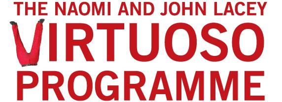 The Naomi and John Lacey Virtuoso Programme