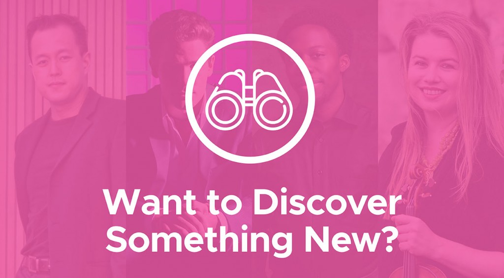 Want to Discover Something New?